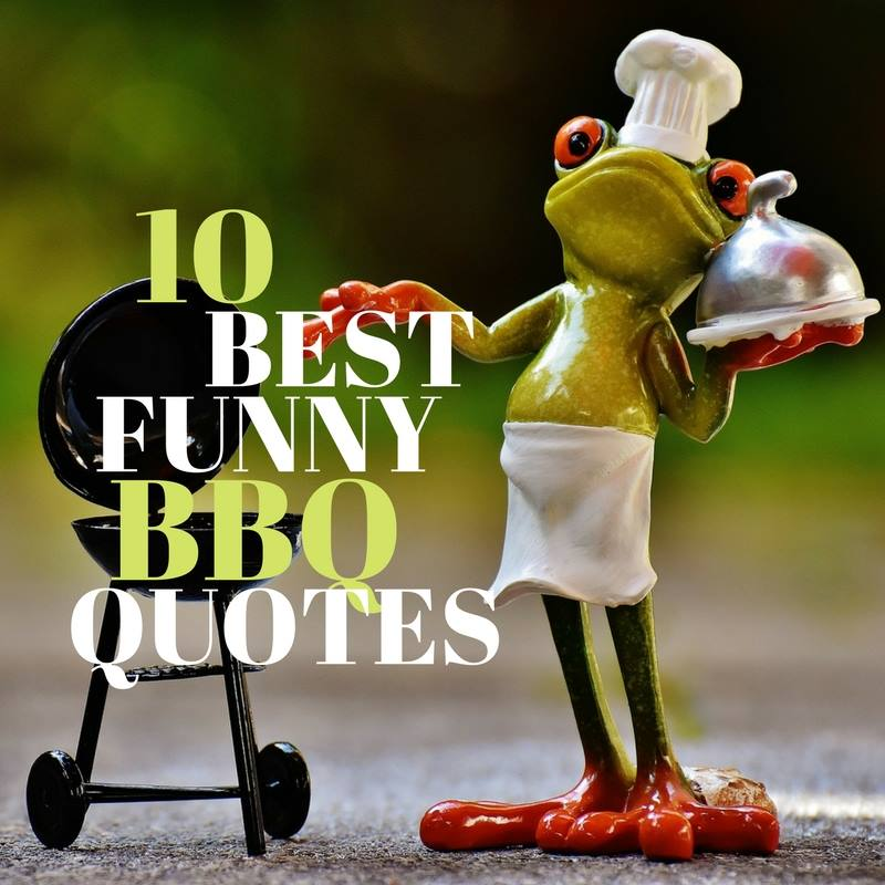 10 Best Funny Bbq Quotes
