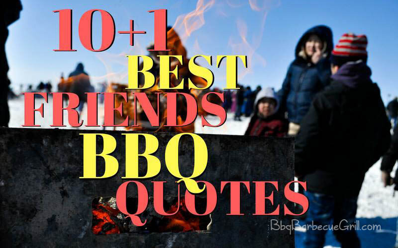 10+1 Bbq With Friends Quotes -