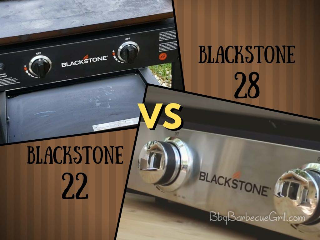 Blackstone 22 vs 28