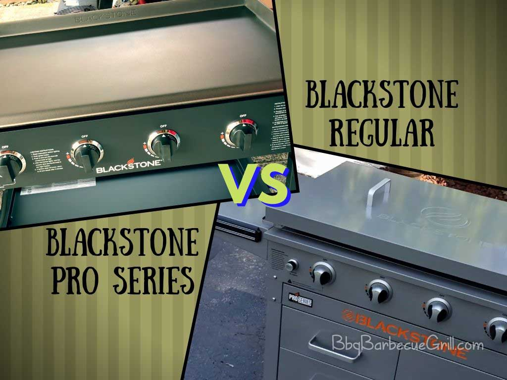 Blackstone Pro Series vs Regular