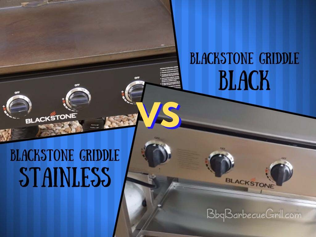 Blackstone griddle stainless vs Black