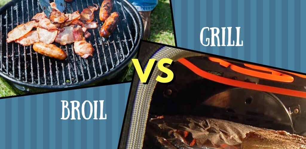 Broil vs grill