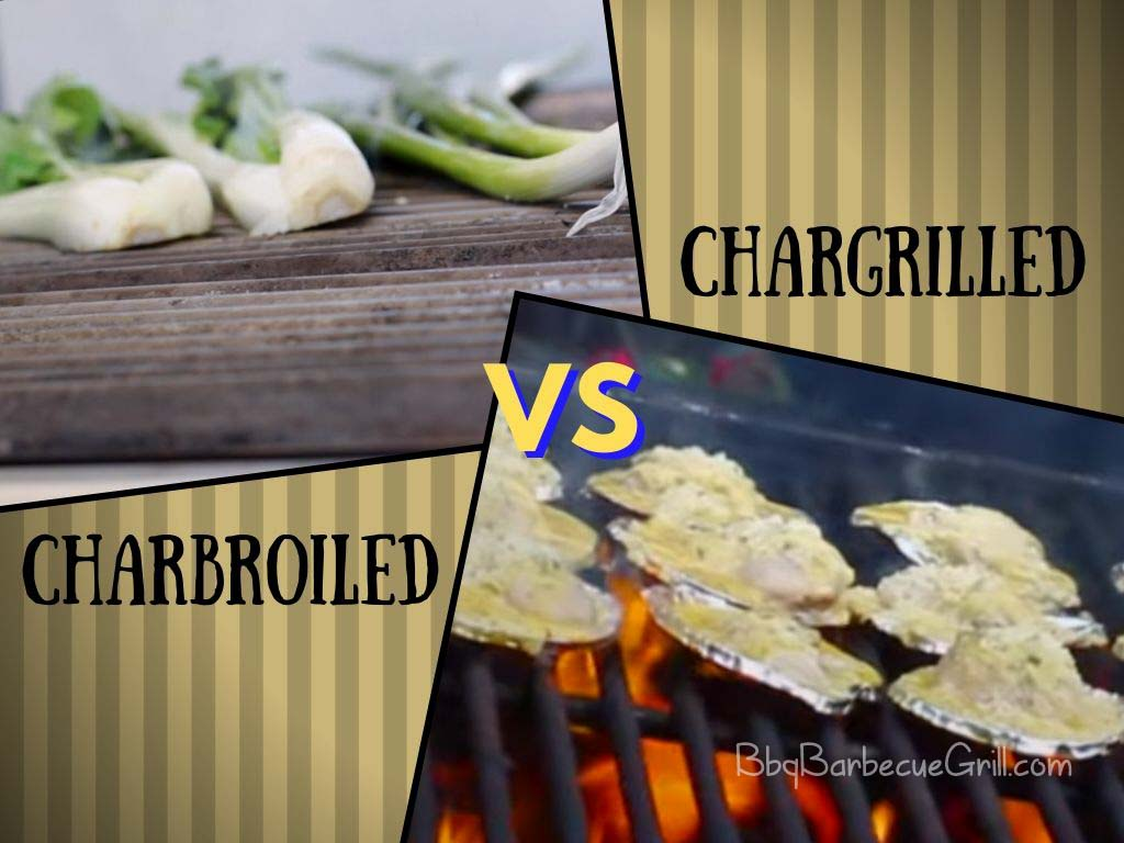 Charbroiled vs chargrilled