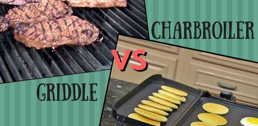 Charbroiler vs griddle