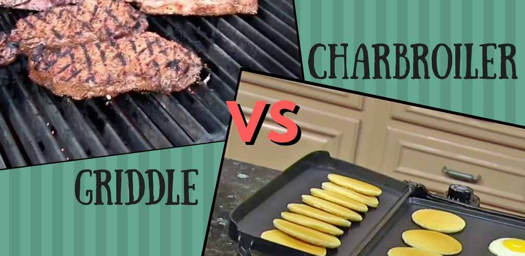 Charbroiler vs griddle