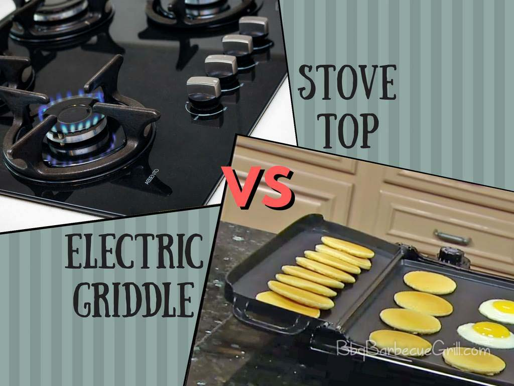 Electric Griddle Vs Stove Top Bbq Grill