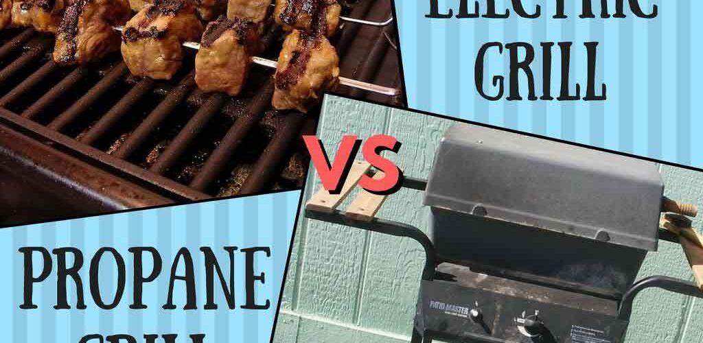 Electric grill vs propane grill