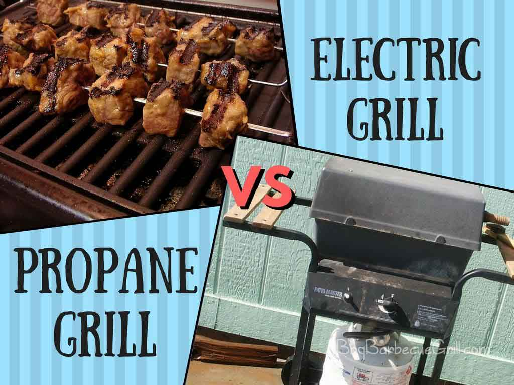 Make Your Choice: Electric grill vs propane grill - BBQ, Grill