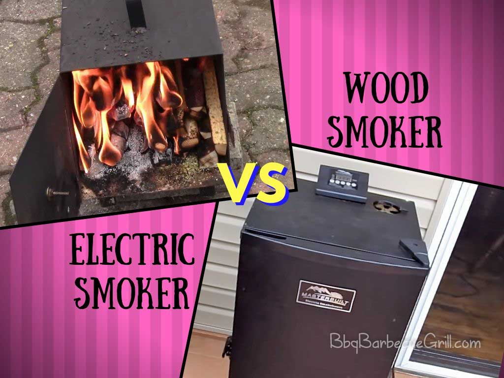 Electric smoker vs wood smoker
