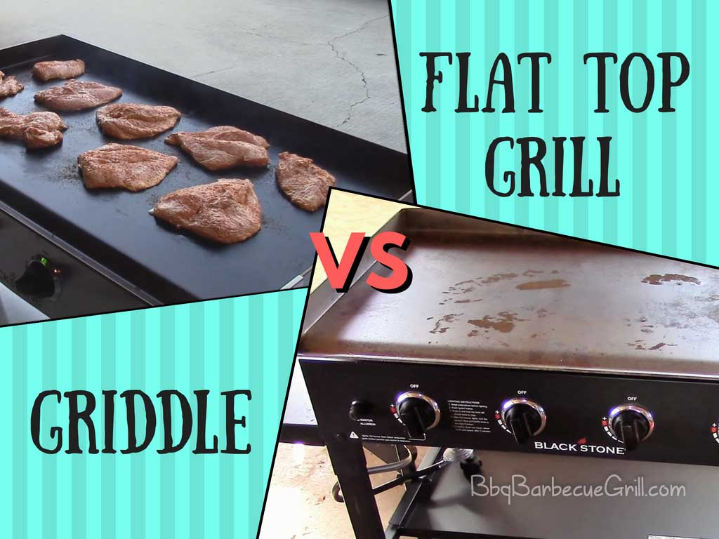 Flat Top Grill vs. Griddle - BBQ, Grill