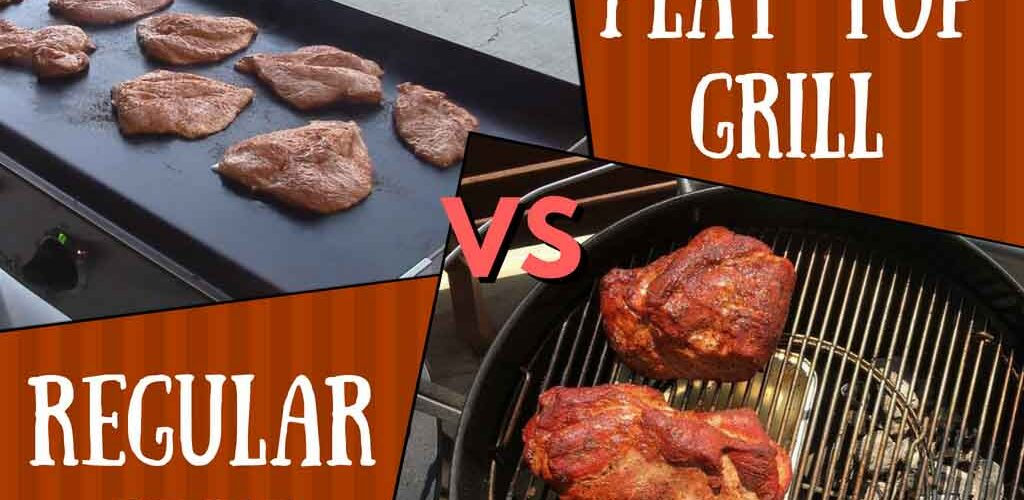Flat top grill vs regular grill
