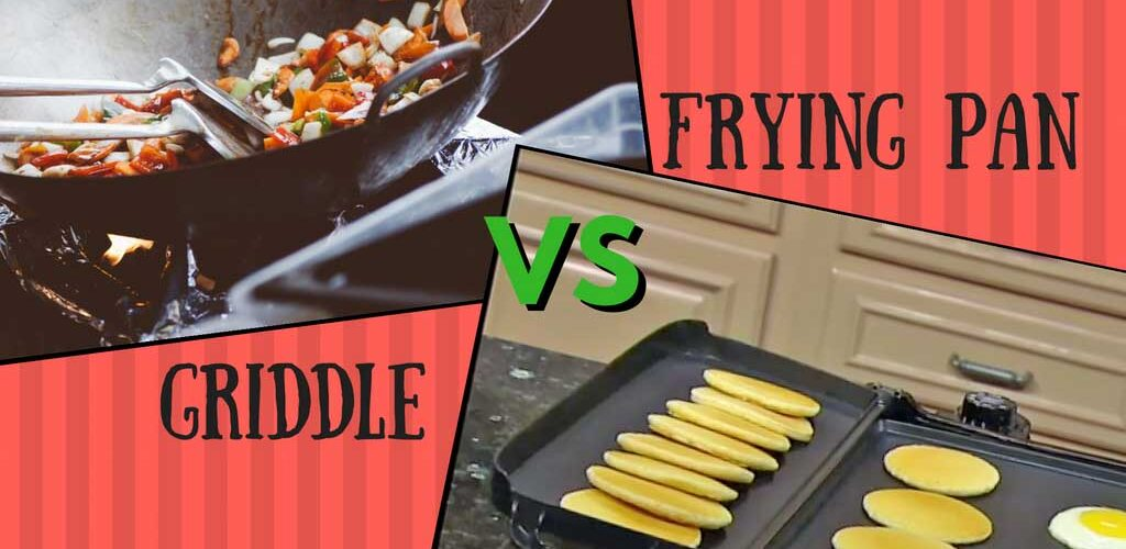 Griddle vs frying pan