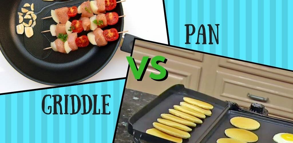 Griddle vs pan