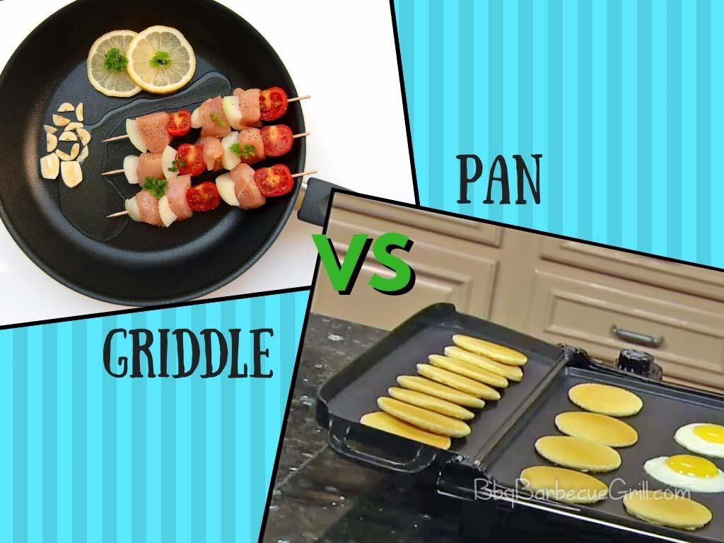 Griddle vs pan