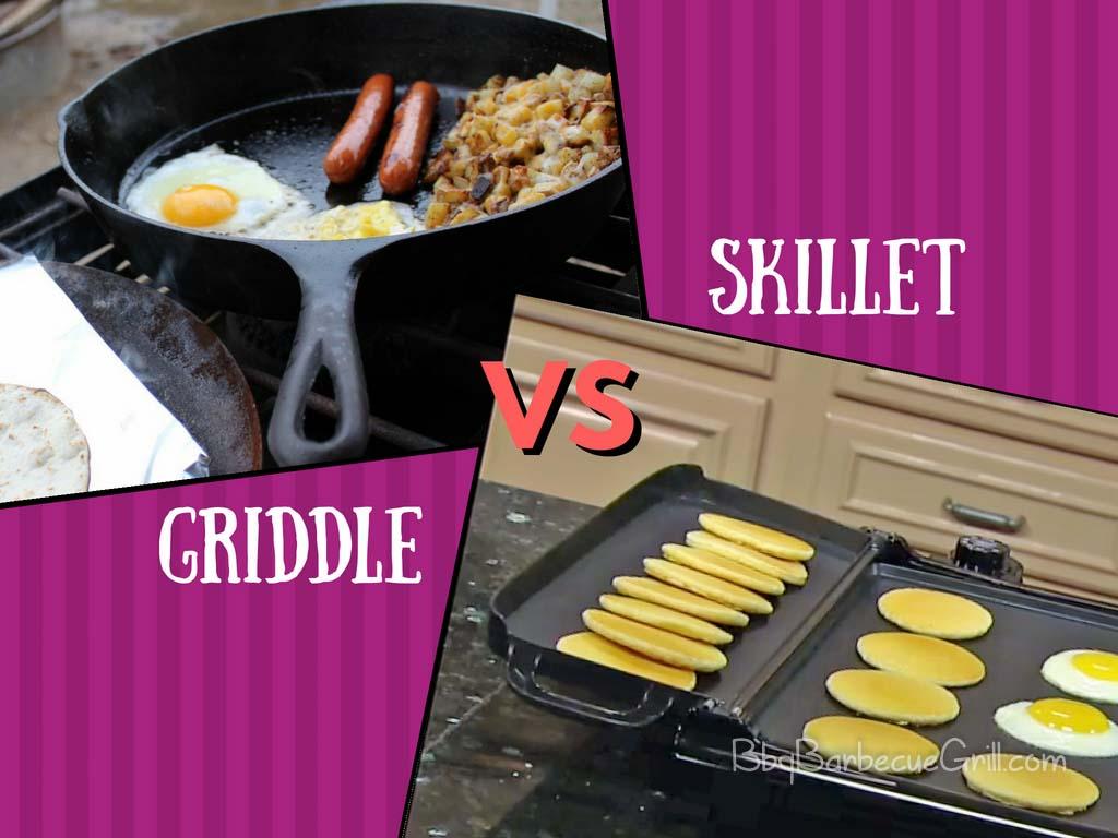 Griddle vs skillet