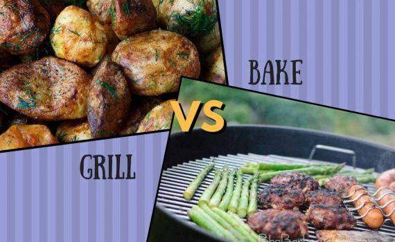 Grill vs bake