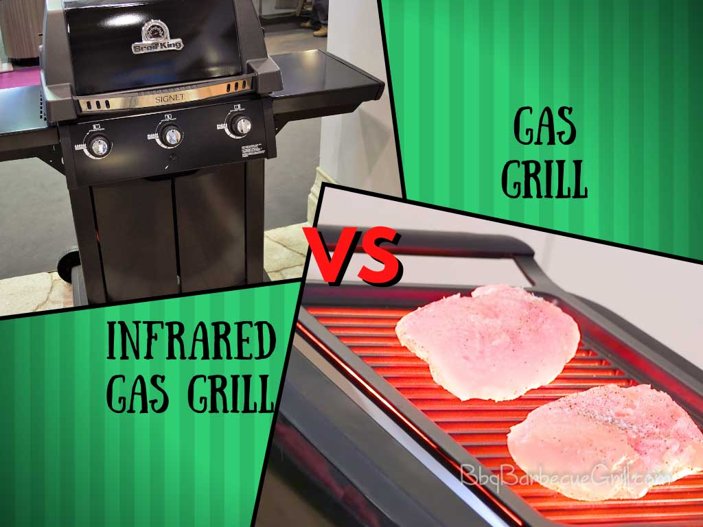 Infrared gas grill vs gas grill
