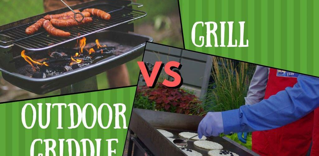 Outdoor griddle vs grill