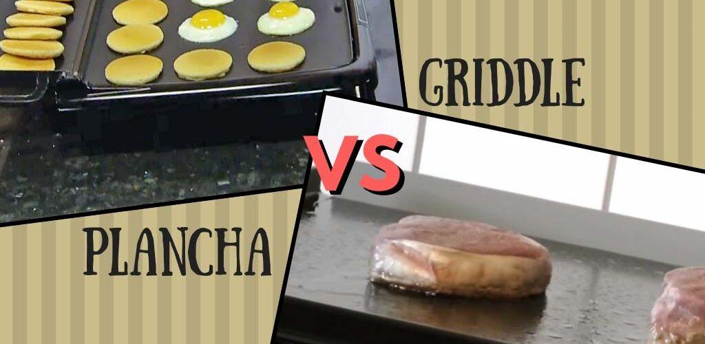 Plancha vs griddle