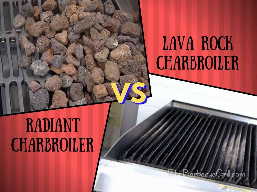 Radiant Charbroiler vs. Lava Rock Charbroiler