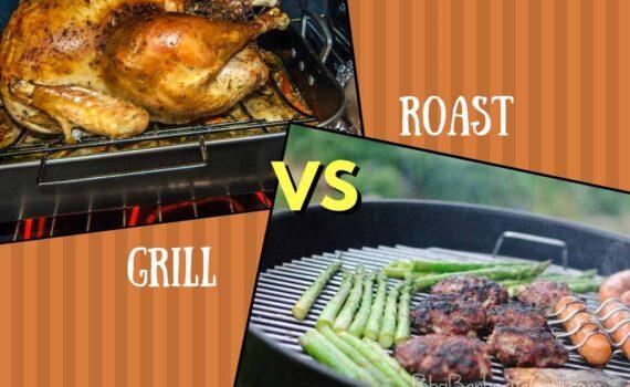 Roast vs grill