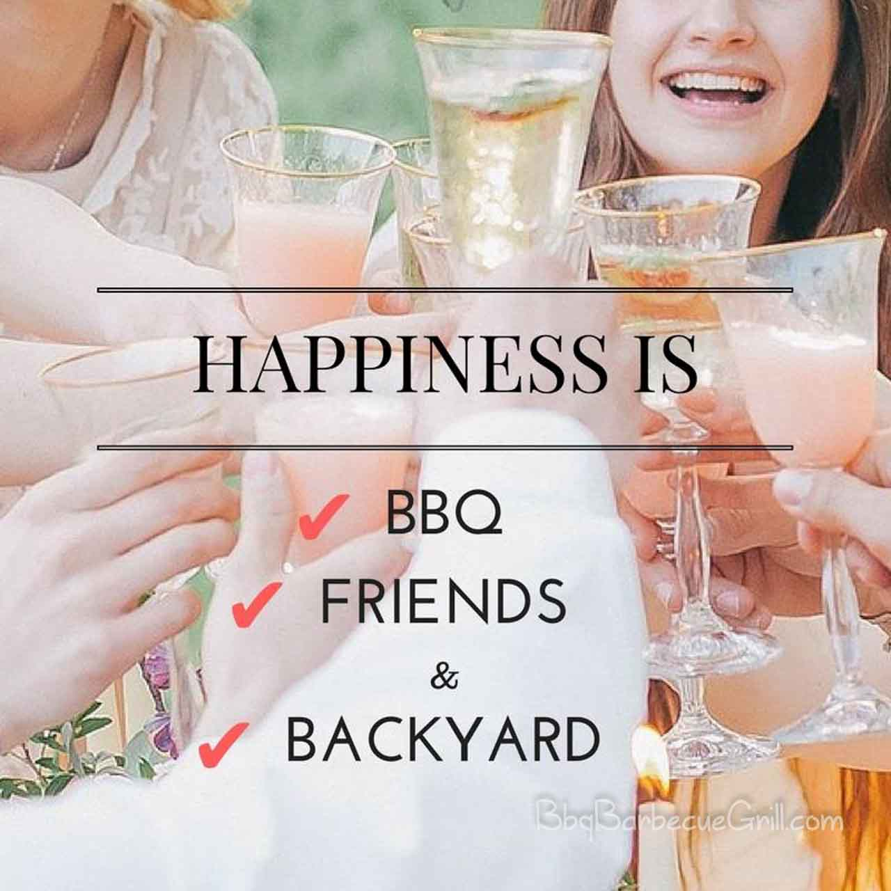 Happiness is BBQ, friends & backyard.