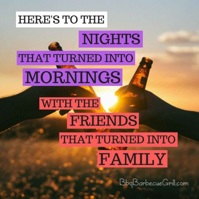 Here's to the nights that turned into mornings with the friends that turned into family.