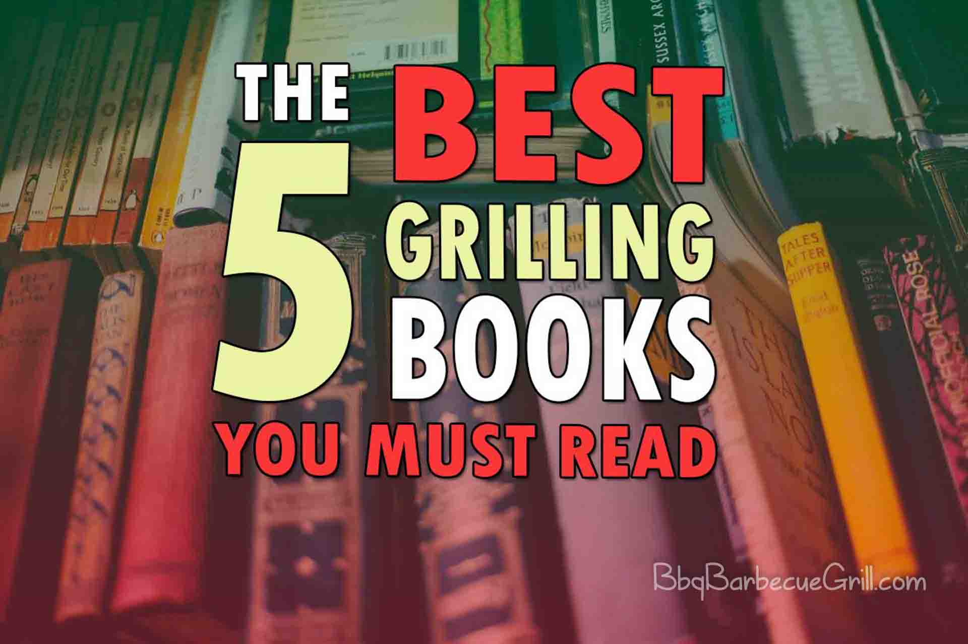 The 5 best grilling books