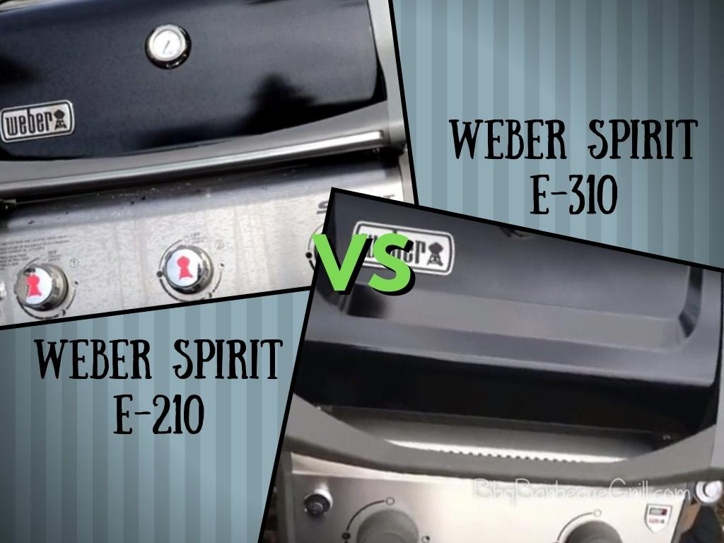 Weber Spirit E-210 Vs E-310