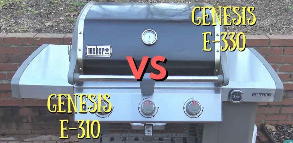 Weber genesis e-310 vs e-330 gas grill