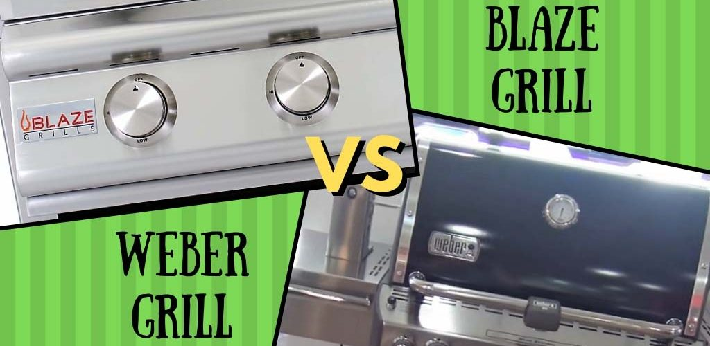 Weber grill vs Blaze grill