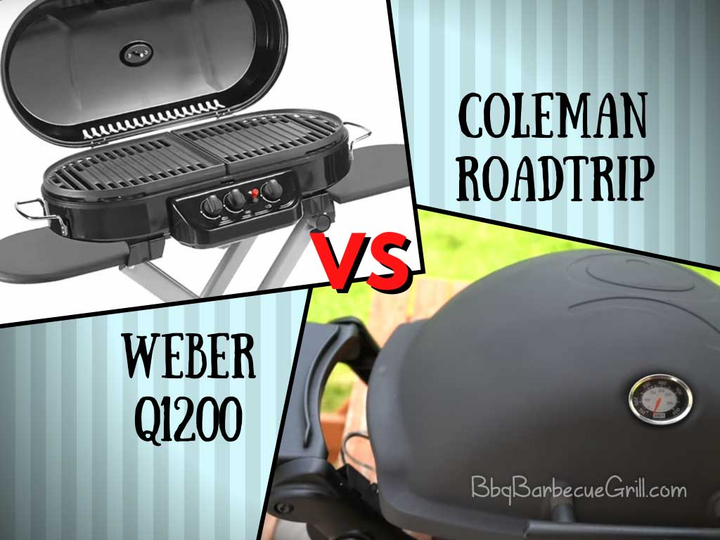 Weber q1200 vs Coleman Roadtrip